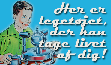 http://www.skalvilege.nu/2015/06/her-er-legetoejet-der-kan-tage-livet-af-dig/